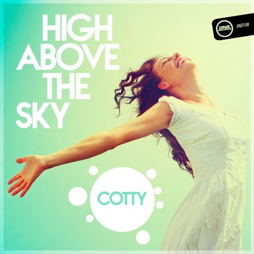 Cotty - High Above The Sky - DNZ Records - 06:26 - 27.07.2015