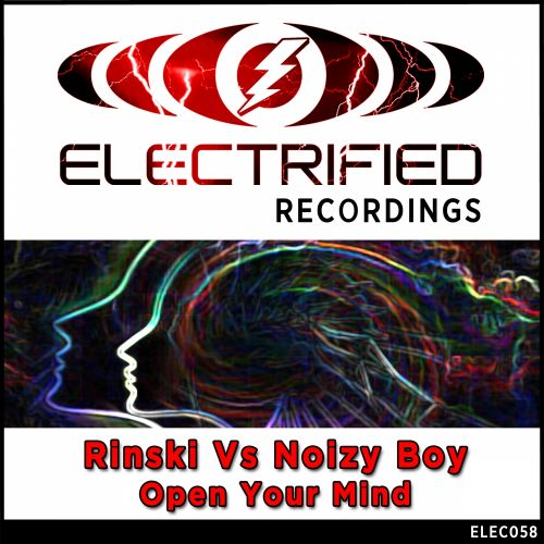 Rinski Vs. Noizy Boy - Open Your Mind - Electrified Recordings - 07:18 - 28.07.2015