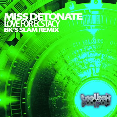 Miss Detonate - Love For Ecstacy - Toolbox Recordings - 06:27 - 31.07.2015