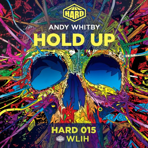Andy Whitby - Hold Up - HARD - 04:38 - 03.08.2015