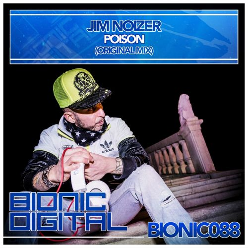 Jim Noizer - Poison - Bionic Digital - 05:26 - 03.08.2015
