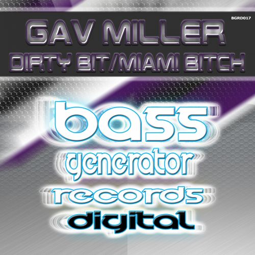 Gav Miller - Dirty Bit - Bass Generator Records Digital - 04:10 - 04.08.2015