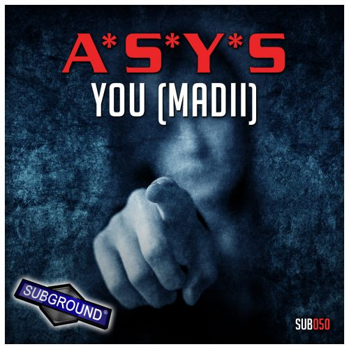 A*S*Y*S - You (Mad II) - Subground Records - 04:37 - 10.08.2015