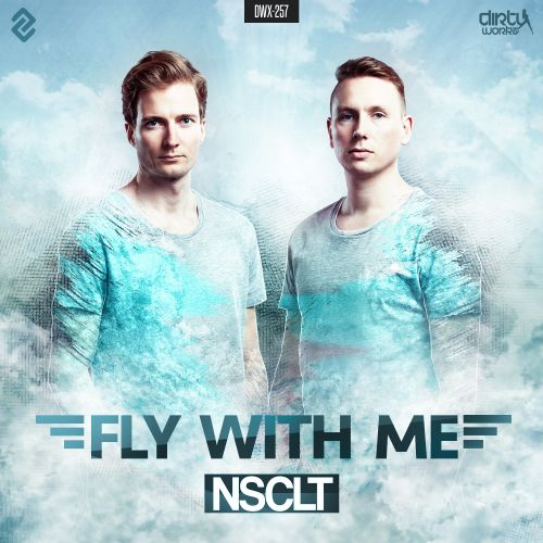 NSCLT - Fly With Me - Dirty Workz - 05:20 - 05.08.2015