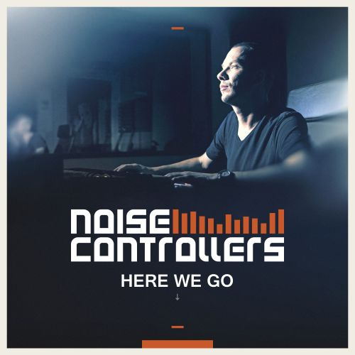 Noisecontrollers - Here We Go - Noisecontrol Records - 04:38 - 03.08.2015