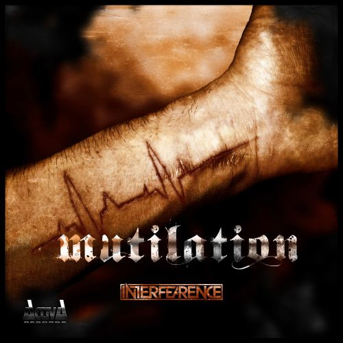 Interfearence - Mutilation - Activa Records - 04:59 - 05.08.2015