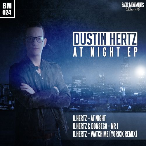 Dustin Hertz - Watch Me (Yorick Remix) - Basic Movements Records - 05:20 - 31.07.2015