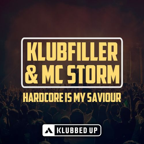 Klubfiller & MC Storm - Hardcore Is My Saviour - Klubbed Up - 03:35 - 10.08.2015