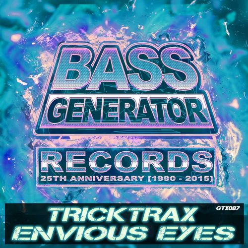 Tricktrax - Envious Eyes - Bass Generator Records - 04:20 - 11.08.2015