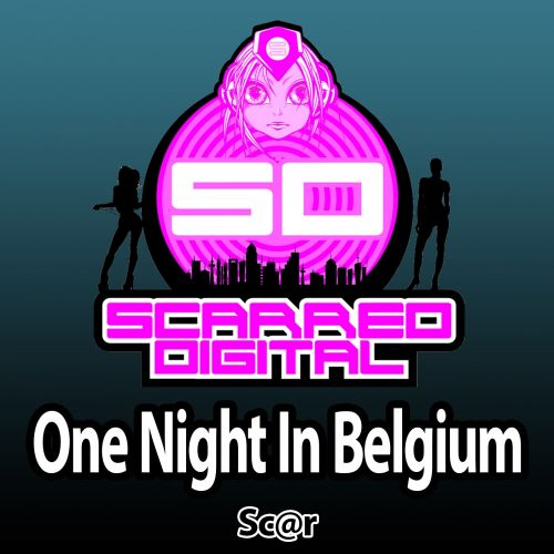Sc@r - One Night In Belgium - Scarred Digital - 05:29 - 12.08.2015