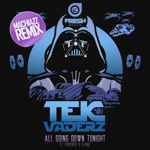 Tekvaderz Featuring Popr3b3l & Elaine - All Going Down Tonight - Fresh Beats - 05:01 - 24.08.2015