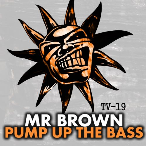 Mr Brown - Pump Up The Bass - Twisted Vinyl - 04:35 - 12.08.2015
