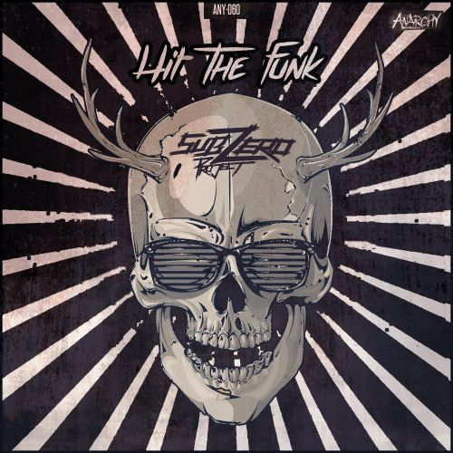 Sub Zero Project - Hit The Funk - Anarchy - 05:16 - 13.08.2015