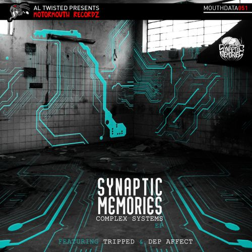 Synaptic Memories and Dep Affect - Complex Systems - Motormouth Recordz - 07:06 - 06.08.2015