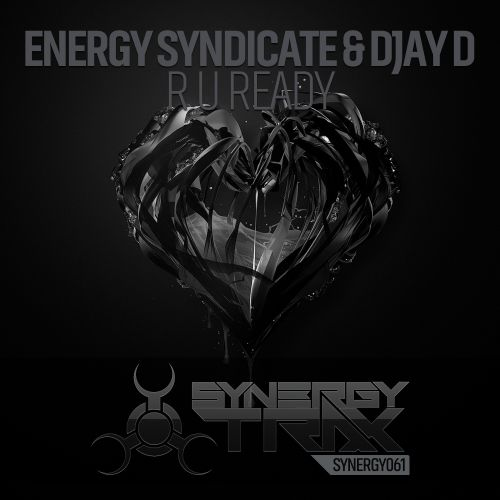 Energy Syndicate & Djay D - R U Ready - Synergy Trax - 04:46 - 14.08.2015