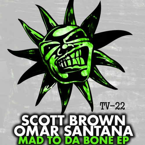 Scott Brown & Omar Santana - Mad To Da Bone - Twisted Vinyl - 04:45 - 14.08.2015