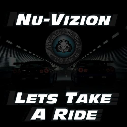 Nu-Vizion - Lets Take A Ride - White Noize Hardcore - 06:43 - 14.08.2015