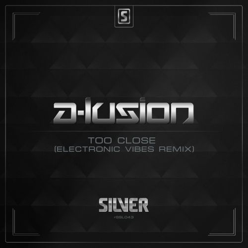 A-Lusion - Too Close (Electronic Vibes Remix) - Scantraxx Silver - 04:40 - 12.08.2015