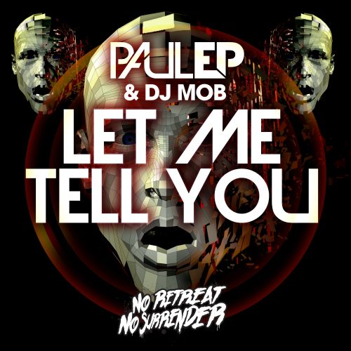 Paul EP & Smithy Vs Mob - Let Me Tell You - No Retreat, No Surrender Records - 05:38 - 17.08.2015