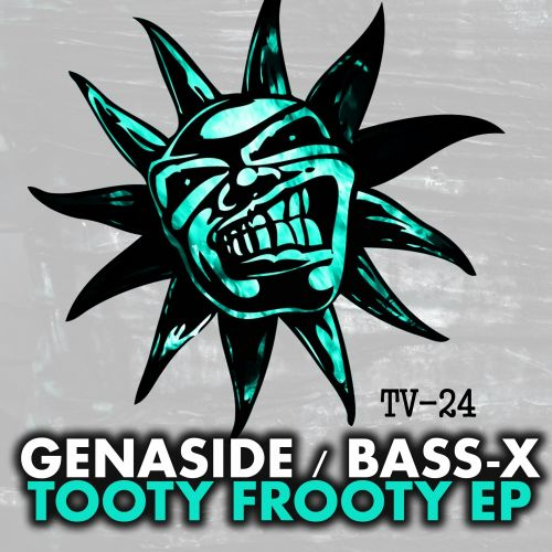 Genaside feat Bass-x - Tooty Frooty - Twisted Vinyl - 04:03 - 17.08.2015
