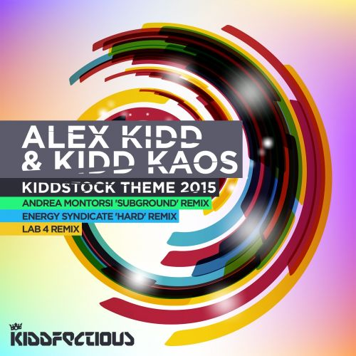 Alex Kidd & Kidd Kaos - Kiddstock Theme 2015 - Kiddfectious - 05:38 - 17.08.2015