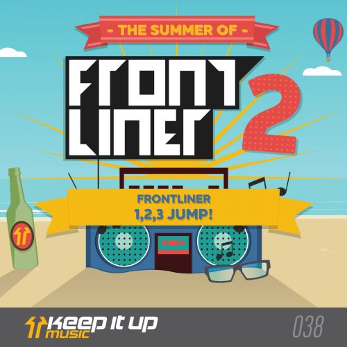 Frontliner - 1, 2, 3 Jump! - Keep It Up Music - 05:47 - 18.08.2015