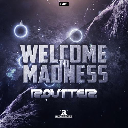 Routter - Welcome To Madness - K1-Recordz - 04:39 - 11.08.2015