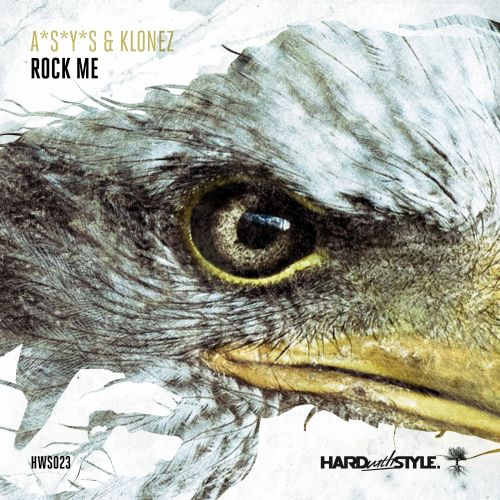A*S*Y*S & KloneZ - Rock Me - Hard With Style - 05:06 - 17.08.2015