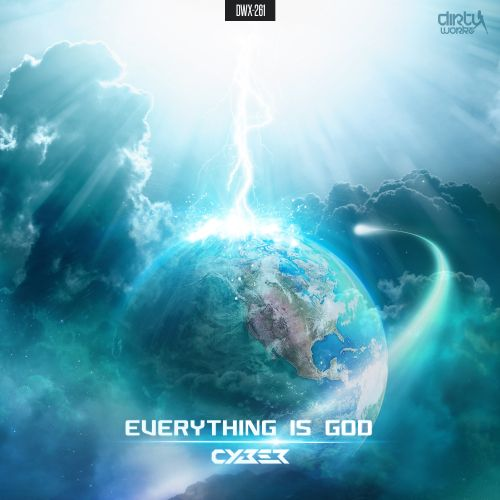 Cyber - Everything is God - Dirty Workz - 03:37 - 24.08.2015