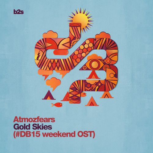 Atmozfears - Gold Skies (#DB15 Official Weekend Soundtrack) - b2s Records - 05:39 - 17.08.2015