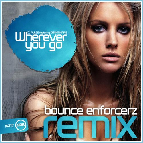 DJ Pulse Feat Donna Marie - Wherever You Go - DNZ Records - 06:36 - 20.08.2015