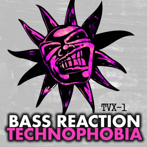 Bass Reaction - Technophobia - Twisted Vinyl - 03:59 - 21.08.2015