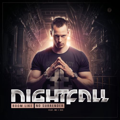 Nightfall feat. MC I See - No Surrender - Fusion Records - 05:37 - 20.08.2015