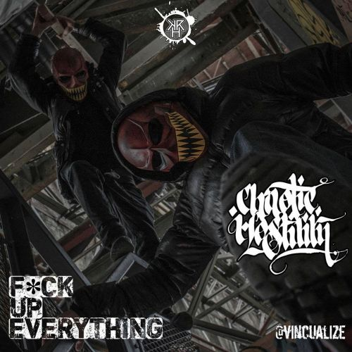 Chaotic Hostility - F*ck Up Everything - Kurrupt Recordings HARD - 05:00 - 22.08.2015