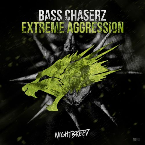 Bass Chaserz - Extreme aggression - Nightbreed - 04:58 - 20.08.2015