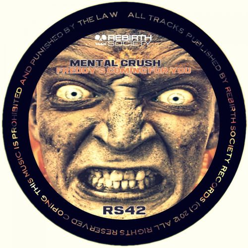 Mental Crush - Freddy's Coming For You - Rebirth Society - 05:13 - 24.08.2015