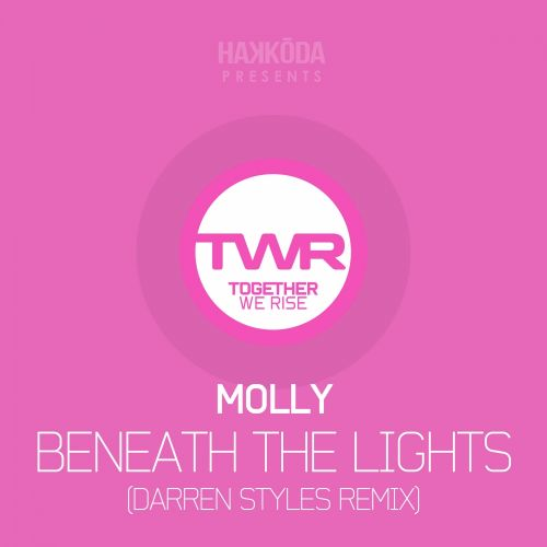 Molly - Beneath The Lights - Together We Rise - 05:00 - 24.08.2015