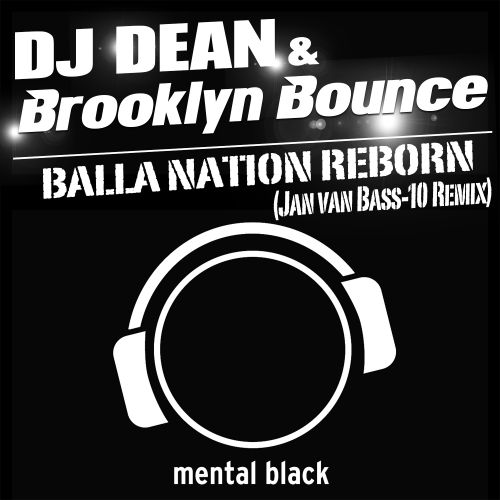 DJ Dean & Brooklyn Bounce - Balla Nation Reborn - Mental Black - 03:34 - 02.09.2015