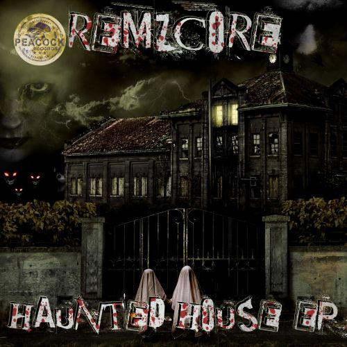 Remzcore - Haunted House - Peacock Records - 06:05 - 28.08.2015