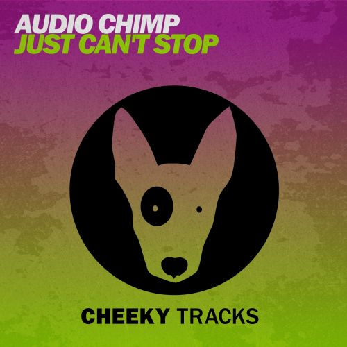 Audio Chimp - Just Can't Stop - Cheeky Tracks - 04:54 - 28.08.2015