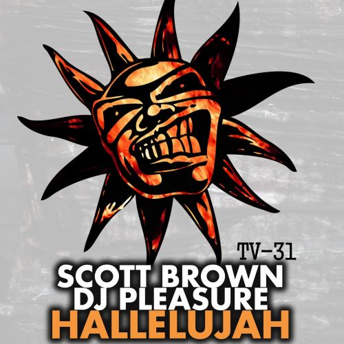 Scott Brown & DJ Pleasure - Hallelujah - Twisted Vinyl - 04:27 - 28.08.2015