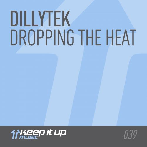 Dillytek - Dropping The Heat - Keep It Up Music - 04:32 - 24.08.2015