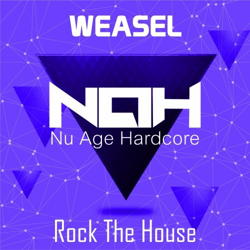 Weasel - Rock The House - Nu Age Hardcore - 03:27 - 31.08.2015