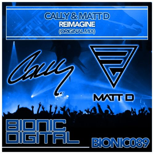 Cally & Matt D - Reimagine - Bionic Digital - 06:30 - 31.08.2015