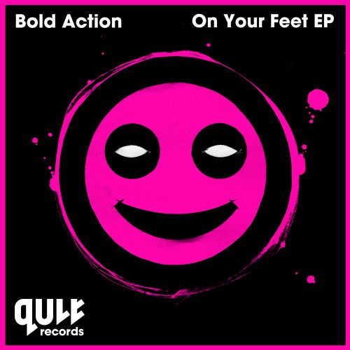 Bold Action - On Your Feet - QULT Records - 03:43 - 31.08.2015
