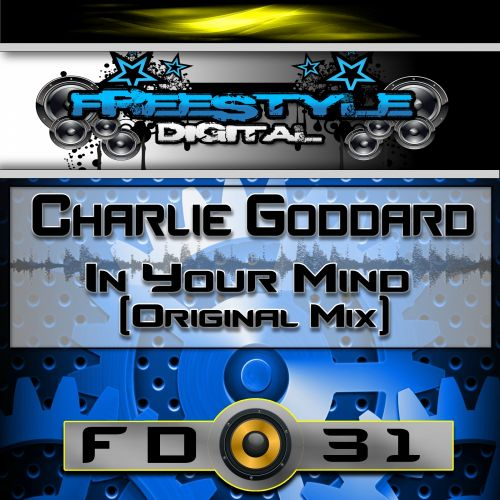 Charlie Goddard - In Your Mind - Freestyle Digital Recordings - 06:56 - 07.09.2015