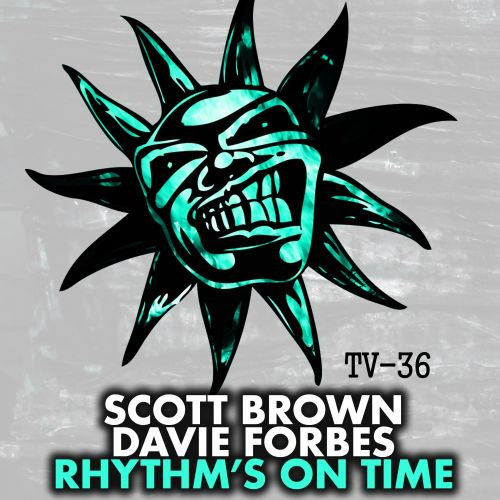 Scott Brown & Davie Forbes - Rhythm's On Time - Twisted Vinyl - 05:06 - 07.09.2015