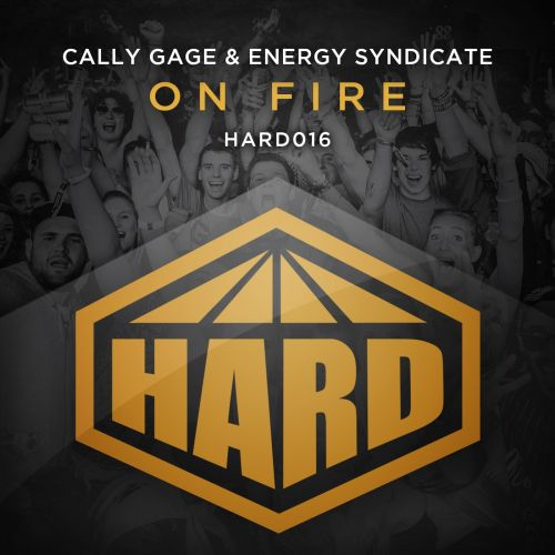 Cally Gage & Energy Syndicate - On Fire - HARD - 06:20 - 07.09.2015