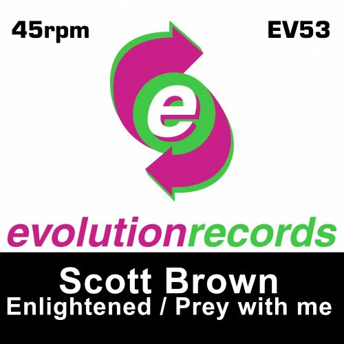 Scott Brown - Prey With Me - Evolution Records - 05:50 - 07.09.2015