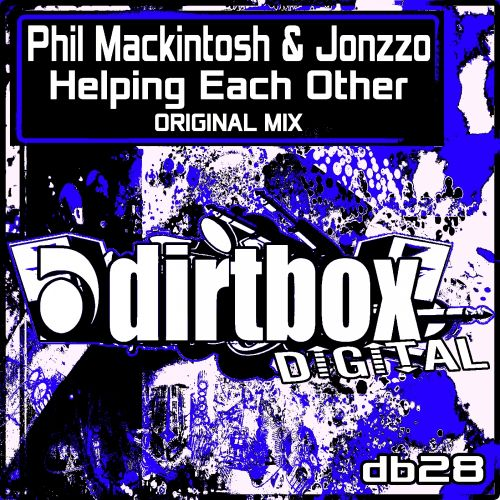 Phil Mackintosh & Jonzzo - Helping Each Other - Dirtbox Digital - 05:28 - 07.09.2015